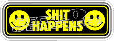 Shit Happens Decal Sticker