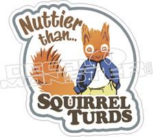 Nuttier Than Squirrel Turds Decal Sticker