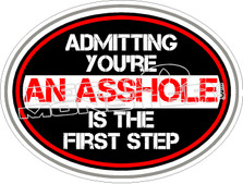 Admitting Asshole First Step Decal Sticker