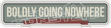 Boldly Going Nowhere Decal Sticker