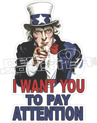 I Want You To Pay Attention Decal Sticker