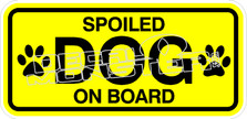Spoiled Dog on Board Decal Sticker