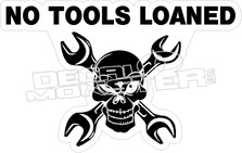 No Tools Loaned Decal Sticker