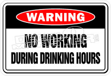 Warning No Working During Drinking Hours Decal Sticker