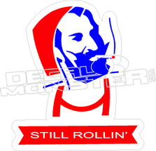 Still Rollin Decal Sticker