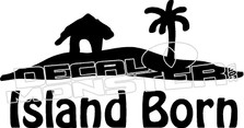Island Born Hawaii Decal Sticker