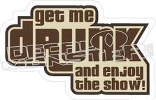 Get Me Drunk Decal Sticker