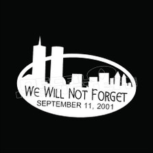 We Will Not Forget September 11 Decal Sticker