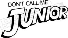 Don't call me Junior Indiana Jones Decal Sticker