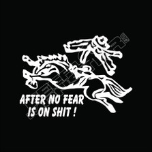After No Fear Is No Shit Decal Sticker