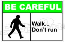 Be Careful - walk... don't run