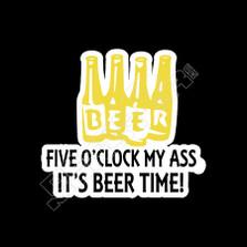 Beer Five Oclock It's Beer Time