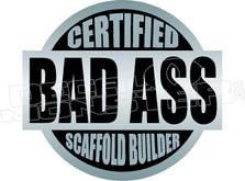 Certified Bad Ass Scaffold Builder