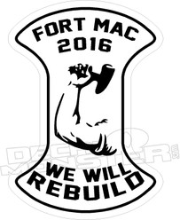 Fort Mac 2016 Fire We Will Rebuild Decal Sticker