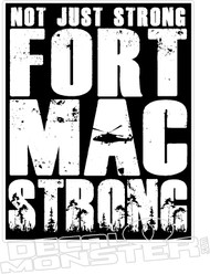 Not Just Strong Fort Mac Strong2 McMurray 2016 Fire Decal Sticker