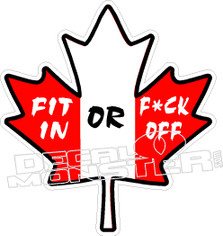 Canadian Leaf Fit in or Fuck Off Clean