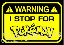 Warning I Stop For Pokemon Go Decal Sticker