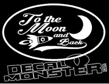To the Moon and Back Decal Sticker