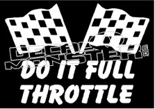 Do it Full Throttle Decal Sticker
