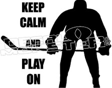 Hockey Keep Calm Play On Decal Sticker