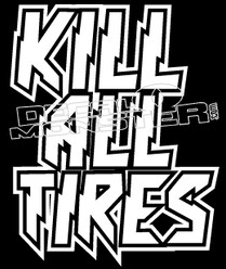 Kill All Tires 2 Decal Sticker