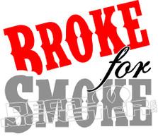 Broke For Smoke Decal Sticker