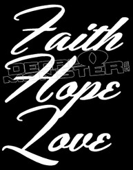 Faith Hope Love Inspirational  Decal Sticker
