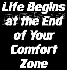 Life Begins Comfort Zone Inspirational  Decal Sticker