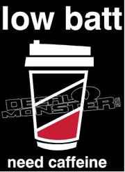 Low Batt Need Caffefine Decal Sticker