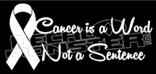 Cancer Is a Word Not a Sentence Decal Sticker
