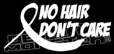 Cancer No Hair Don't Care Decal Sticker