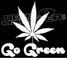 Go Green Weed Cannabis Decal Sticker