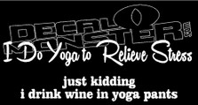 I Drink Wine To Relieve Stress Decal Sticker