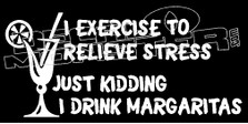 I Drink Margaritas To Relieve Stress Decal Sticker