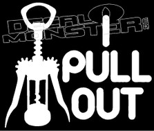 I Pull Out Corkscrew Drink Decal Sticker