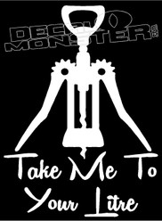Take Me to Your Liter Drink Decal Sticker