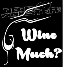Wine Much Drink Decal Sticker