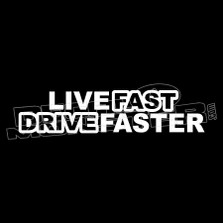 Live Fast Drive Faster Funny Decal Sticker