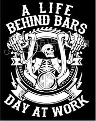 A Life Behind Bars Day At Work Motorcycle Decal Sticker
