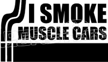 I Smoke Muscle Cars Decal Sticker