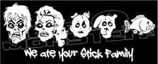 Zombie We Ate Your Stick Family Decal Sticker