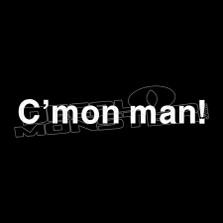 C'mon Man! Obama Political Funny Decal Sticker