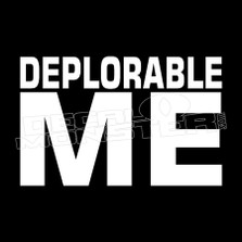 Deplorable Me Political Funny Decal Sticker