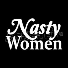 Nasty Women Political Funny Decal Sticker