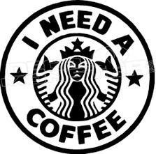 Starbucks I Need A Coffee Funny Decal Sticker