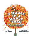 A Moose in a Maple Tree Hardcover