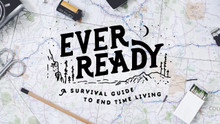EverReady - Campmeeting 2016  (August 6 - September 3,  2016)