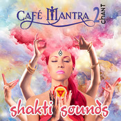 Cafe Mantra Chant2 Shakti Sounds CD