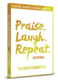 Praise. Laugh. Repeat. Devotional: A 40-Day Journey to Overwhelming Joy