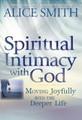 Spiritual Intimacy with God - Alice Smith